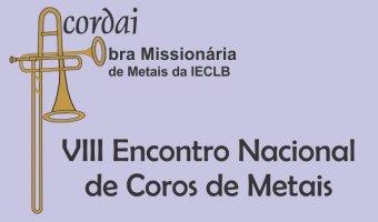 VIII ENCONTRO NACIONAL DE COROS DE METAIS